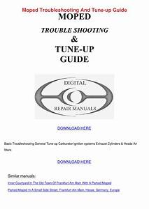 Moped Troubleshooting And Tune Up Guide By Alvinwilkins