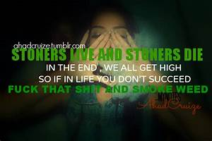 Stoner Quotes Top. QuotesGram