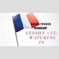 French Vocabulary For Beginners Lesson #15 Watching Tv Youtube