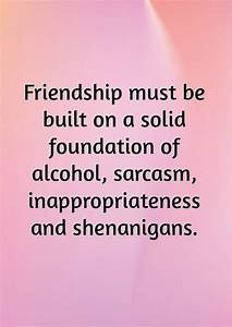 Funny Friendshi... Friendship Booze Quotes