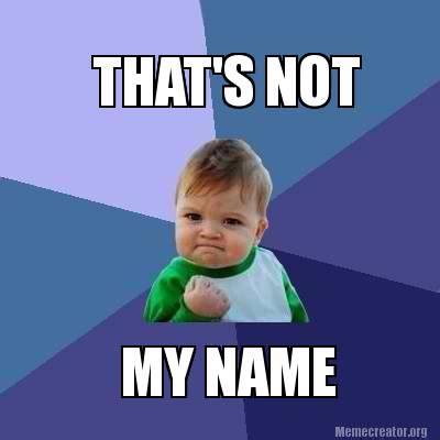 Thats My Fetish Meme - meme creator that s not my name meme generator at memecreator org