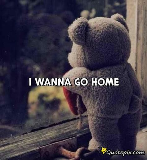 I Wanna Go Back Home Quotes