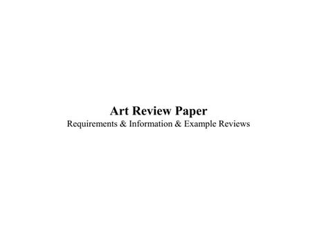 Ppt  Art Review Paper Requirements & Information