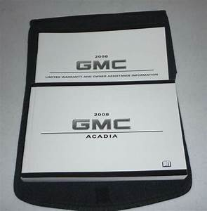 2008 Gmc Acadia Owners Manual 08 Set   Onstar Guide W  Case