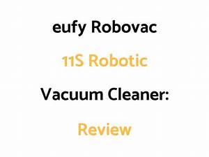 Eufy Robovac 11s Robotic Vacuum Cleaner  Review