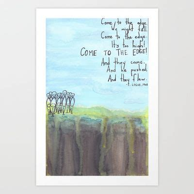 christopher logue come to the edge meaning come to the edge art print by leannesari poem by