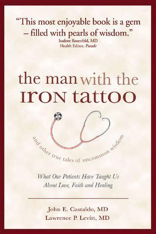 man   iron tattoo   true tales  uncommon wisdom   patients