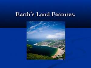 Earth U2019s Land Features