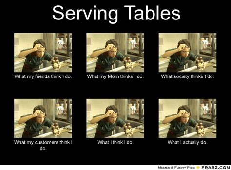 Meme Table - waiting tables memes image memes at relatably com