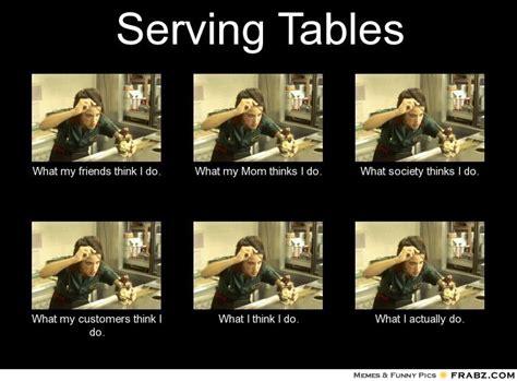 Waiting Tables Memes Image Memes At Relatablycom