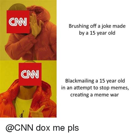 Creating A Meme - cnn brushing off a joke made by a 15 year old cnn blackmailing a 15 year old in an attempt to