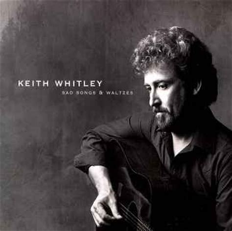 Keith Whitley I Never Go Around Mirrors el rancho sad songs amp waltzes keith whitley 2000
