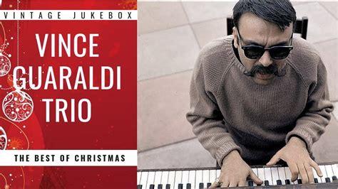 vince guaraldi trio christmas song vince guaraldi trio the best of christmas full album