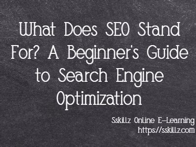 Seo Stands For by What Does Seo Stand For Search Engine Optimization For