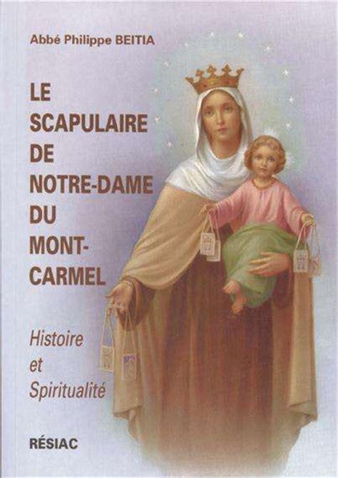 le scapulaire de notre dame du mont histoire et spiritualit 233 culte marial catholique