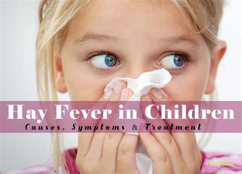 fever in preschoolers hay fever in children causes symptoms and treatment 681