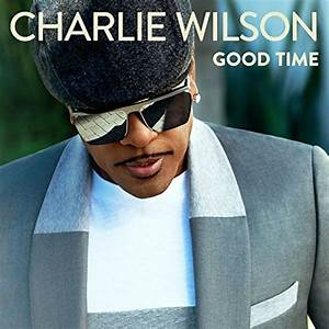 First Listen Charlie Wilson Wants You To Have A Quot Good