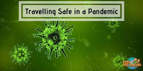 Travelling Safe in a Pandemic FeetDoTravel