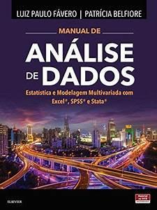 Manual De An U00e1lise De Dados  Estat U00edstica E Modelagem Multivariada Com Excel  Spss E Stata