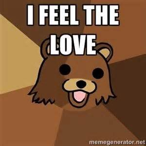 Feel The Love Meme - 88 best pedo bear images on pinterest pedobear funny photos and funny memes