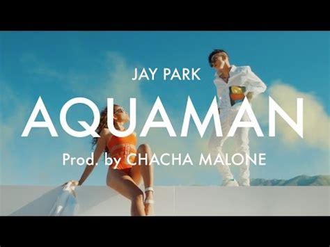 jay park aquaman lyrics