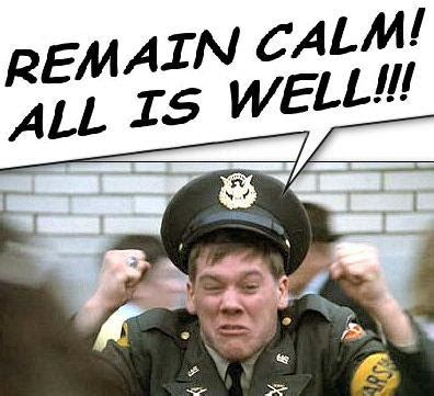 Remain Calm Meme - the daly planet weekend edition remain calm all is well