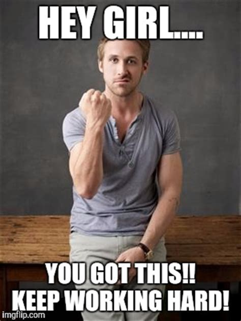 Hey Girl Ryan Gosling Meme - ryan gosling meme generator imgflip teacher fun pinterest ryan gosling meme meme and thanks