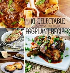 10 Delectable Eggplant Recipes Fill My Recipe Book