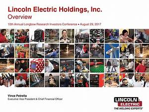 Lincoln Electric Holdings (LECO) Presents At 10th Annual ...