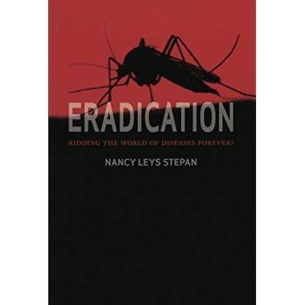 Eradication: Ridding the World of Diseases Forever ...