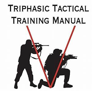 Triphasic Tactical Training Manual In My  Kit   U0026quot Strength