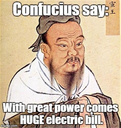 Confucius Say Meme - confucius says imgflip