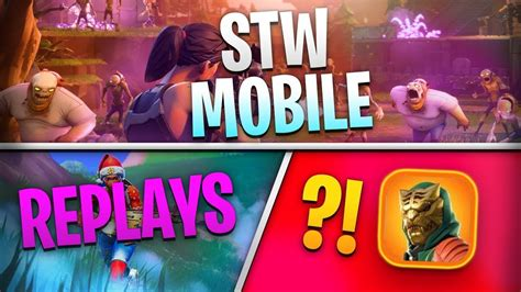 fortnite mobile news stw mobile replay mode  app