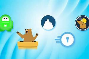 Best Vpn Services Of 2018  Reviews Of Top Products