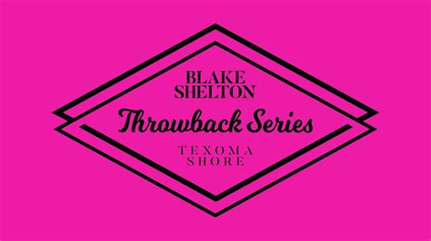 blake shelton money blake shelton quot money quot texoma shore throwback series