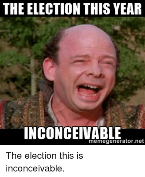 Reddit Meme Generator - the election this year inconceivable memegeneratornet the election this is inconceivable