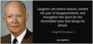 Dwight D. Eisen... Pain And Laughter Quotes