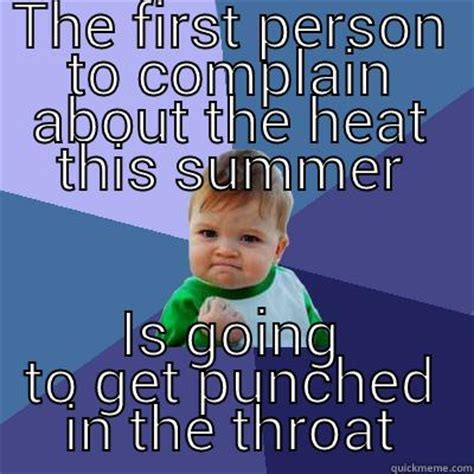 Summer Heat Meme - summer heat meme 28 images just a friendly reminder to those complaining about the heat