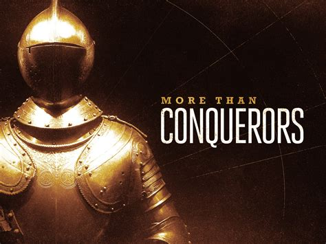 More Than Conquerors (Romans 8)
