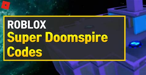 Today we will be listing valid and working codes for roblox super doomspire for our fellow gamers. Roblox Super Doomspire Codes (December 2020) - OwwYa