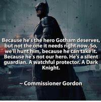 Because He's the Hero Gotham Deserves but Not the One It ...