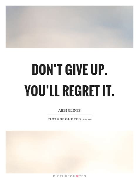 You Will Regret Later Quotes