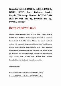 Komatsu D32e 1 D32p 1 D38e 1 D38p 1 D39e 1 D39p 1 Dozer Bulldozer Service Repair Workshop Manual Sn P075718 And