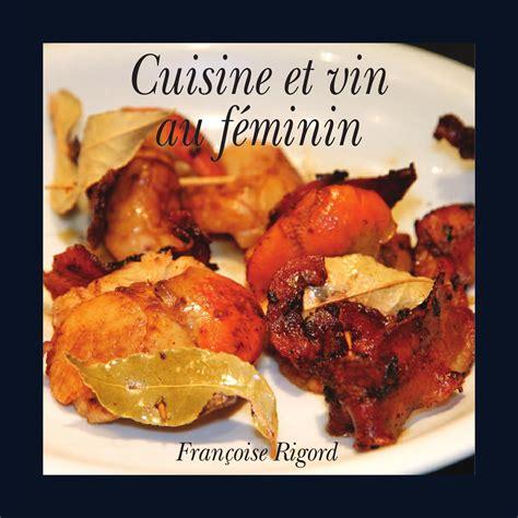 cuisine et vin cuisine et vin au feminin by zino golem issuu