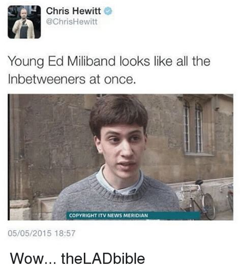 Ed Meme - chris hewitt young ed miliband looks like all the inbetweeners at once copyright itv news