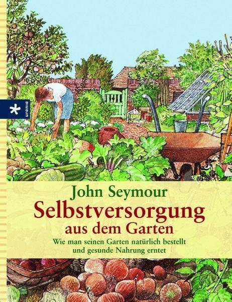 Selbstversorgung Aus Dem Garten Von John Seymour Buch
