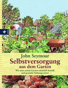 Schnittgut Alles Aus Dem Garten : selbstversorgung aus dem garten von john seymour buch thalia ~ Buech-reservation.com Haus und Dekorationen
