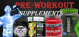 Pre  U2013 Workout Supplements Offering Ad Hoc Advantages To The Exercises