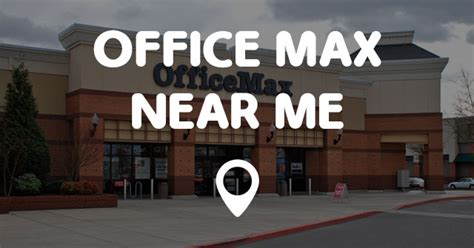 Office Supplies Near Me Open office max near me points near me