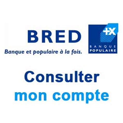 www bred fr consulter mon compte bred